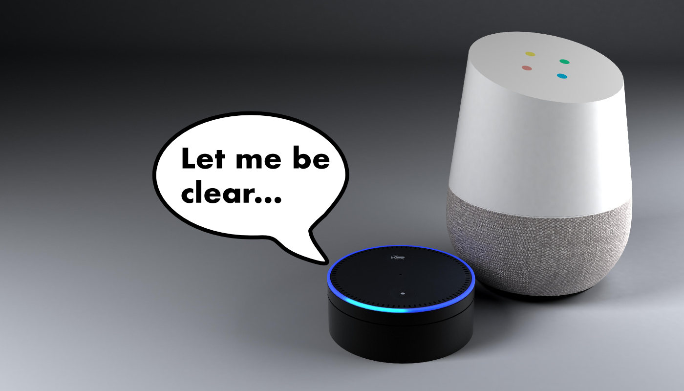 Alexa - Let me be clear ...
